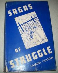 Sagas of Struggle: A Labor Anthology by Samuel Colton - Hardcover - 1951 - from Easy Chair Books and Biblio.com