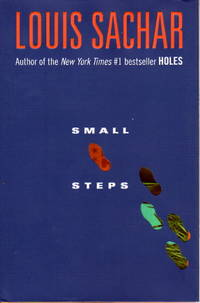 SMALL STEPS. by  Louis Sachar - Signed First Edition - (2006.) - from Bookfever.com, IOBA and Biblio.com