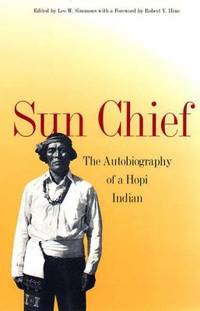 Sun Chief : The Autobiography of a Hopi Indian by Don Talayesva - 1963