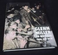 Glenn Miller in Britain Then and Now