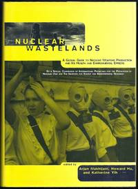 Nuclear Wastelands.  A Global Guide to Nuclear Weapons Production and Its Health and Environmental Effects