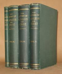 THE HISTORY OF NAPOLEON THE FIRST (4 VOLUMES COMPLETE)