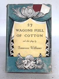 27 Wagons Full Of Cotton And Other One Act Plays.