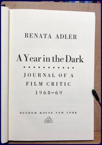 A YEAR IN THE DARK. JOURNAL OF A FILM CRITIC 1968-1969