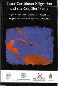 Intra-Caribbean Migration and the Conflict Nexus / Migraciones  Intra-Caribenas Y Conflictos / Migrations Intra-Caribeennes Et Conflits