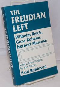 image of The Freudian left; Wilhelm Reich, Geza Roheim, Herbert Marcuse. With a new preface by the author