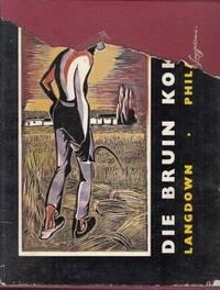 Die Bruin Kokon by Langdown, A. A. & Philander, P. J - .