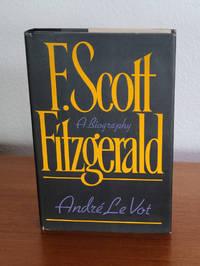 F. Scott Fitzgerald: A Biography