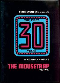 The First 30 Years of Agatha Christie's THE MOUSETRAP  1952 - 1982