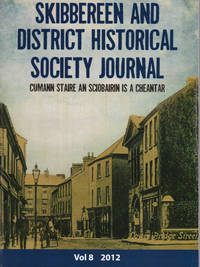 Skibbereen and District Historical Society Journal. Vol 8. 2012