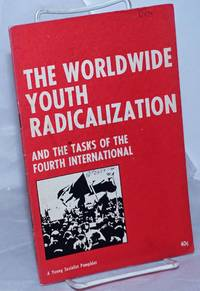 The worldwide youth radicalization, and the tasks of the Fourth International