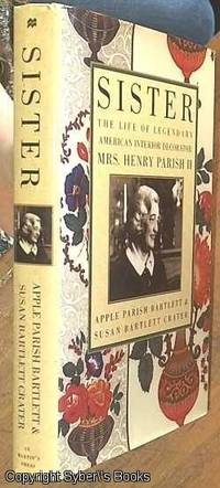 image of Sister: The Life Of The Legendary American Interior Decorator, Mrs Henry Parish II
