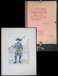 Costumes Europeens du XVIIe au XIXe siecle Tires des Documents les Plus Authentiques (1ere serie)