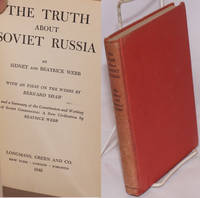 The truth about Soviet Russia. With an Essay on the Webbs by Bernard Shaw