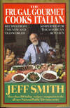 The Frugal Gourmet Cooks Italian: Recipes from the New and Old Worlds Simplified for the American Kitchen by  Jeff Smith - 1st Edition - 1993 - from Chris Hartmann, Bookseller and Biblio.com