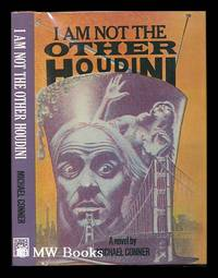 I Am Not the Other Houdini