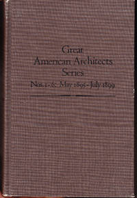 Great American Architects Series Nos. 1-6: May 1895 - July 1899: The Architectural Record Co.
