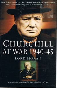 Churchill At War 1940-45 by Moran Lord - Paperback - Reprint - 2002 - from Marlowes Books (SKU: 122540)