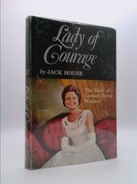 Lady of courage;: The story of Lurleen Burns Wallace