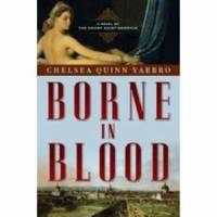 image of Borne in Blood : A Novel of the Count Saint-Germain
