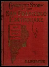 COMPLETE STORY OF THE SAN FRANCISCO EARTHQUAKE - The Eruption of Mount Vesuvius and Other Volcanic Outbursts and Earthquakes