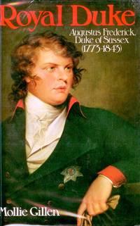 Royal Duke: Augustus Frederick, Duke of Sussex (1773-1843)