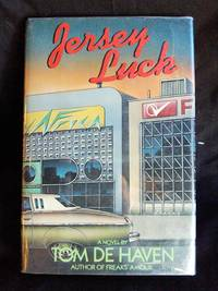 Jersey Luck: A novel by Tom De Haven - First Edition - 1980 - from Mutiny Information Cafe (SKU: 126379)