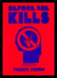 BEFORE SHE KILLS
