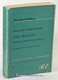 William Wordsworth's The Prelude, with a Selection from the Shorter Poems,  the Sonnets, The Recluse, and The Excursion; and Three Essays on the Art  of Poetry (no. 3 in Rinehart Editions series)