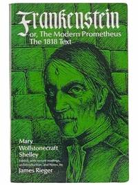 Frankenstein: or, the Modern Prometheus, the 1818 Text