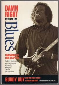 image of Damn Right I've Got the Blues; Buddy Guy and the Blues Roots of Rock-and-Roll