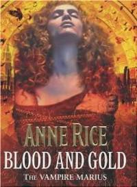image of Blood and Gold: The Vampire Marius (The vampire chronicles)
