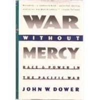 WAR WITHOUT MERCY by Dower, John - 1986-04-12