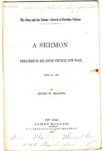 The State and the Nation - Sacred to Christian Citizens. A Sermon Preached in All Soul's Church, New York, April 21, 1861