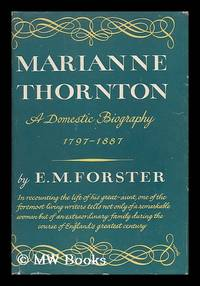 image of Marianne Thornton, 1797-1887 : a domestic biography / E.M. Forster