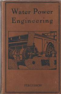 The Fundamental Principles of Water Power Engineering