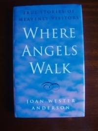 image of Where Angels Walk  -  True Stories of Heavenly Visitors