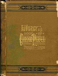 A General Liturgy And Book Of Common Prayer, Prepared by Prof. Hopkins.