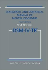 DSM-IV-TR: Diagnostic and Statistical Manual of Mental Disorders (Diagnostic & Statistical...