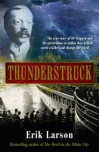Thunderstruck by Erik Larson - Hardcover - 2007-02-01 - from Books Express and Biblio.com