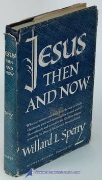 Jesus Then and Now: Thoughts on the Continuity and Survival of the  Christian Religion