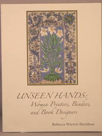 Unseen Hands: Women Printers, Binders, and Book Designers.