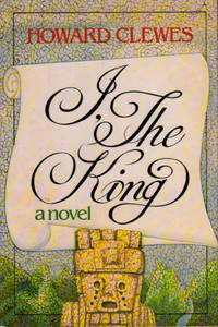 I, THE KING. by  Howard Clewes - First Edition - 1979. - from Bookfever.com, IOBA and Biblio.com