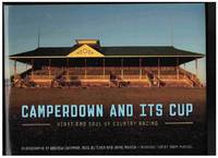 CAMPERDOWN AND ITS CUP Heart and Soul of Country Racing by  Jaime (Photographers)  Noel - Murcia - First Edition - 2013 - from M & A Simper Bookbinders and Biblio.com