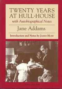 image of Twenty Years at Hull-House, with Autobiographical Notes