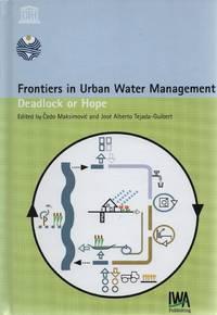 Frontiers in Urban Water Management:  Deadlock or Hope