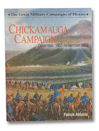 The Chickamauga Campaign: December 1862 - November 1863