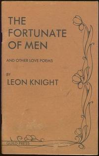FORTUNATE OF MEN And Other Love Poems, Knight, Leon