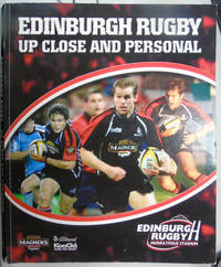 Edinburgh Rugby Up Close and Personal