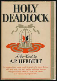 Holy Deadlock by  A.P HERBERT - First Edition - 1934 - from Main Street Fine Books & Manuscripts, ABAA (SKU: 10368)